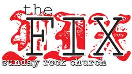 The Fix - Sunday Rock Church