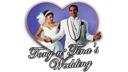 Tony 'n Tina's Wedding