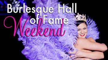 The Burlesque Hall of Fame Weekend