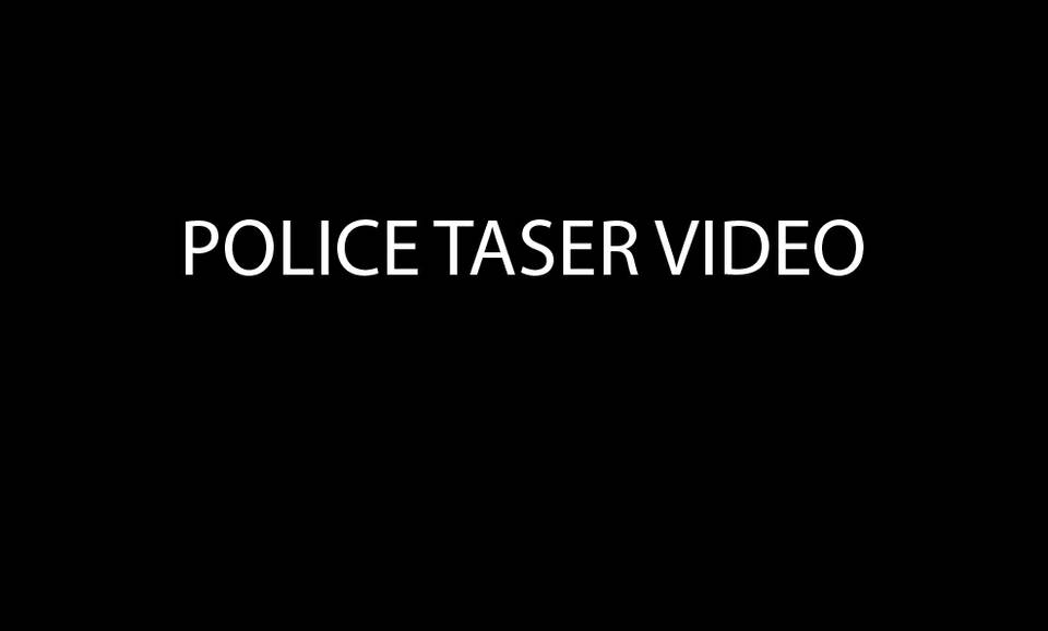 Taser  Video Footage